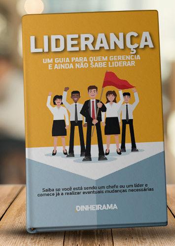 Liderança – Um guia para quem gerencia e ainda não sabe liderar